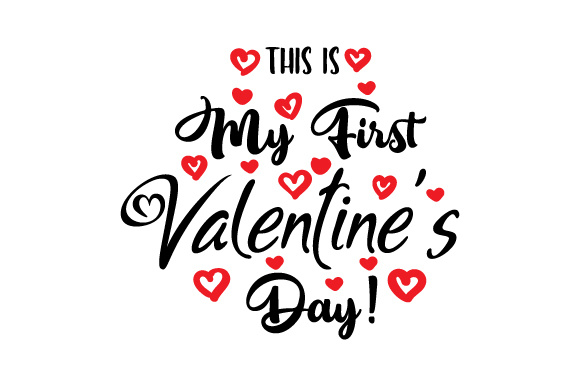 This Is My First Valentine S Day Svg Cut File By Creative Fabrica
