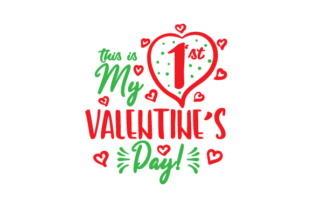 This Is My First Valentine S Day Svg Cut Files Download Svg Free
