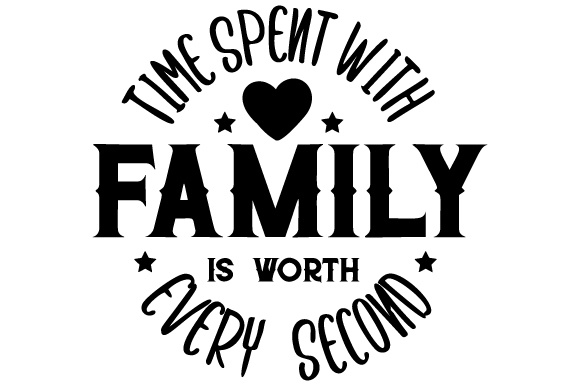 Download Free Time Spent With Family Is Worth Every Second Svg Cut File By for Cricut Explore, Silhouette and other cutting machines.