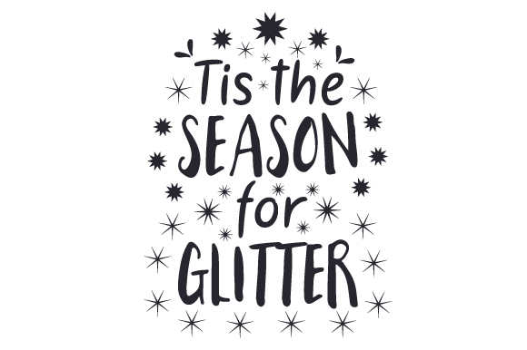 Download Free Tis The Season For Glitter Svg Cut File By Creative Fabrica for Cricut Explore, Silhouette and other cutting machines.