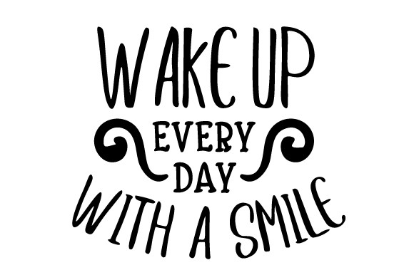 47+ Svg Cut File: Start The Day With A Smile Design