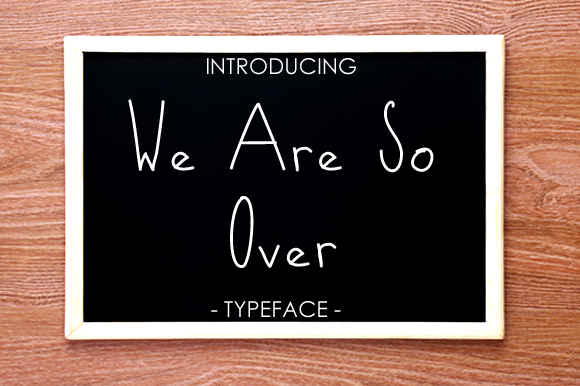 Print on Demand: We Are so over Script & Handwritten Font By yh.seaofknowledge