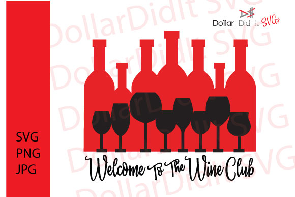 Download Free Welcome To The Wine Club Svg Graphic By Dollar Did It Svg Design for Cricut Explore, Silhouette and other cutting machines.