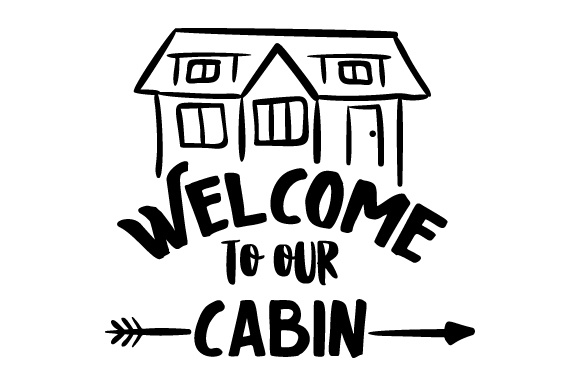 Welcome to Our Cabin Doors Signs Craft Cut File By Creative Fabrica Crafts