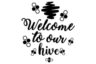Welcome to Our Hive Doors Signs Craft Cut File By Creative Fabrica Crafts