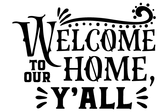Welcome To Our Home Y All Svg Cut File By Creative Fabrica