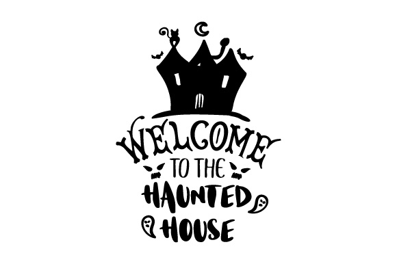 Welcome to the Haunted House Halloween Craft Cut File By Creative Fabrica Crafts