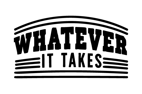 Download Free Whatever It Takes Svg Cut File By Creative Fabrica Crafts for Cricut Explore, Silhouette and other cutting machines.