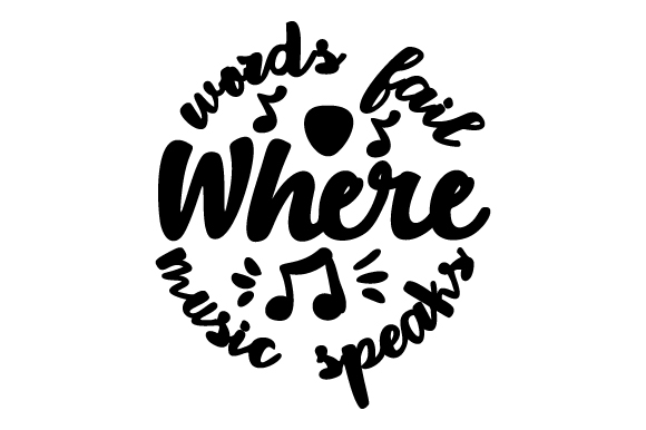 Where Words Fail Music Speaks Craft Design By Creative Fabrica Crafts