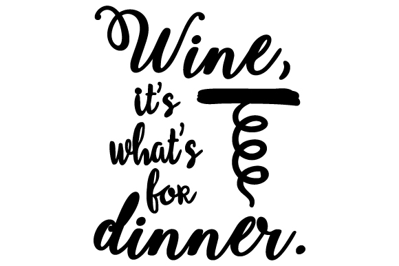 Download Free Wine It S What S For Dinner Svg Cut File By Creative Fabrica for Cricut Explore, Silhouette and other cutting machines.