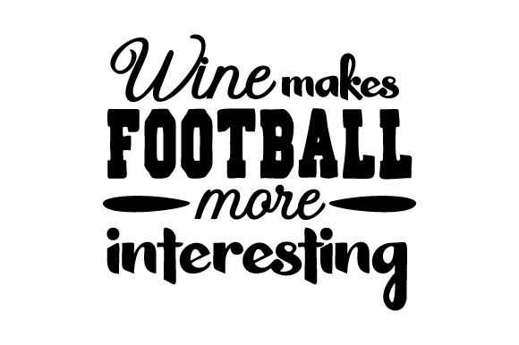 Download Free Wine Makes Football More Interesting Svg Cut File By Creative for Cricut Explore, Silhouette and other cutting machines.