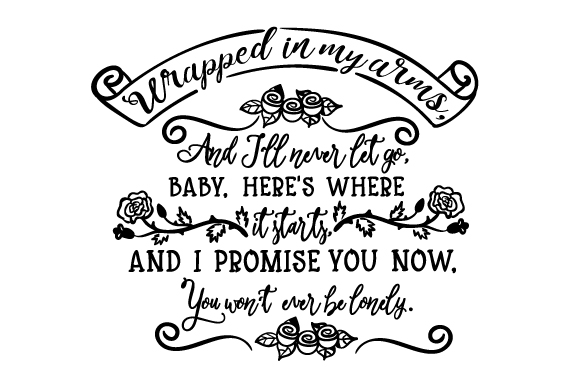Download Free Wrapped In My Arms And I Ll Never Let Go Svg Cut File By for Cricut Explore, Silhouette and other cutting machines.