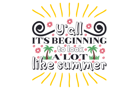 Y'all, It's Beginning to Look a Lot Like Summer Summer Craft Cut File By Creative Fabrica Crafts