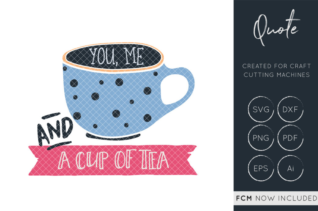 Download Free You Me And A Cup Of Tea Svg Cut File Tea Party Svg Cup Of Tea Graphic By Illuztrate Creative Fabrica for Cricut Explore, Silhouette and other cutting machines.