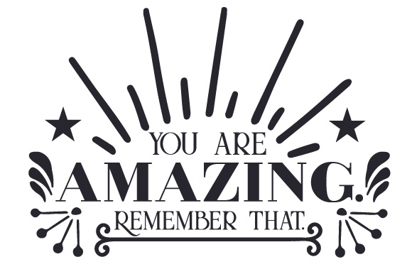 You Are Amazing Motivational Craft Cut File By Creative Fabrica Crafts