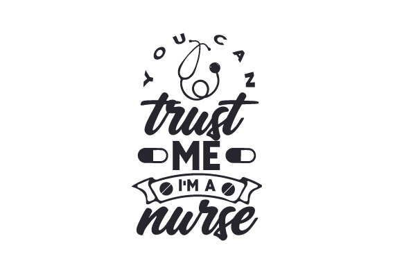 Download Free You Can Trust Me I M A Nurse Svg Cut File By Creative Fabrica for Cricut Explore, Silhouette and other cutting machines.