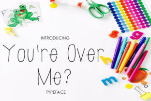 Print on Demand: You're over Me? Script & Handwritten Font By yh.seaofknowledge