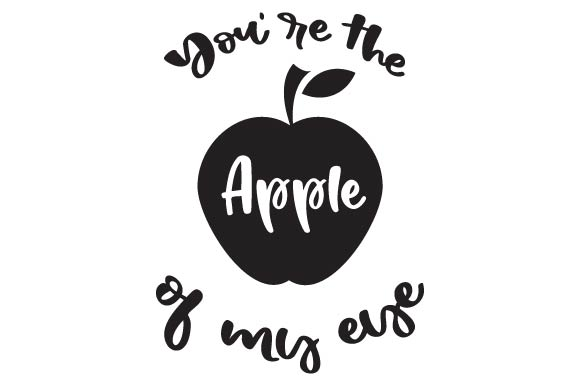 You're the Apple of My Eye Craft Design By Creative Fabrica Crafts