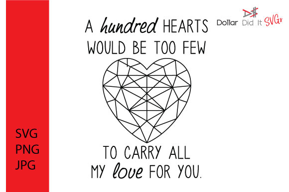 Download Free 100 Hearts Graphic By Dollar Did It Svg Design Cuts For Cricut for Cricut Explore, Silhouette and other cutting machines.