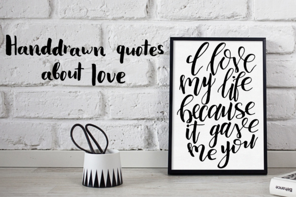9 Hand Lettering Quotes About Love Graphic Illustrations By tregubova.jul