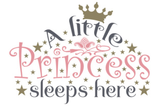 A Little Princess Sleeps Here Craft Design By Creative Fabrica Crafts
