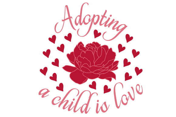 Adopting a Child is Love Adoption Craft Cut File By Creative Fabrica Crafts - Image 1