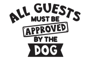 All Guests Must Be Approved by the Dog Doors Signs Craft Cut File By Creative Fabrica Crafts