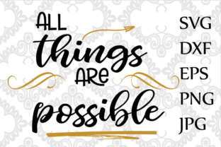 Print on Demand: All Things Are Possible Svg, Inspirational Quote Svg, T-shirt Sayings, Svg Cricut Graphic Crafts By ChiliPapers