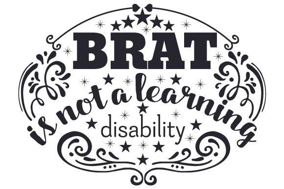 BRAT is Not a Learning Disability School & Teachers Craft Cut File By Creative Fabrica Crafts
