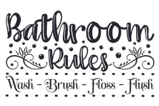 Bathroom Rules Wash - Brush - Floss - Flush Bathroom Craft Cut File By Creative Fabrica Crafts