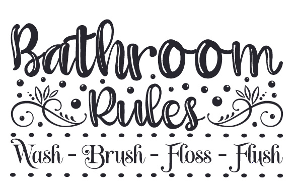 Bathroom Rules Wash Brush Floss Flush Svg Cut File By