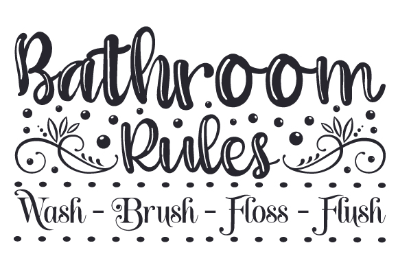 Download Free Bathroom Rules Wash Brush Floss Flush Svg Cut File By for Cricut Explore, Silhouette and other cutting machines.