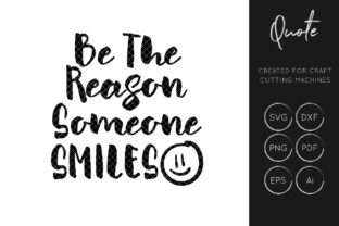Download Free Be The Reason Someone Smiles Svg Cut File Graphic By Illuztrate for Cricut Explore, Silhouette and other cutting machines.