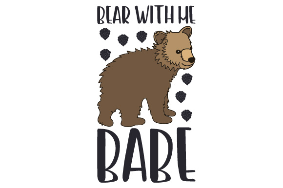 Download Free Bear With Me Babe Svg Cut File By Creative Fabrica Crafts for Cricut Explore, Silhouette and other cutting machines.