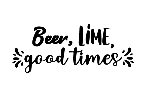 Download Free Beer Lime Good Times Svg Cut File By Creative Fabrica Crafts for Cricut Explore, Silhouette and other cutting machines.