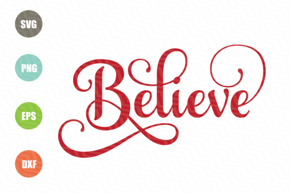 Believe Christmas SVG Graphic by logotrain034 - Creative ...