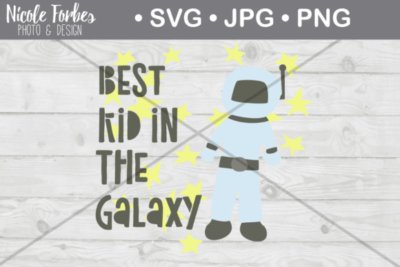 Best Kid in the Galaxy SVG Cut File Graphic By Nicole Forbes Designs Image 1
