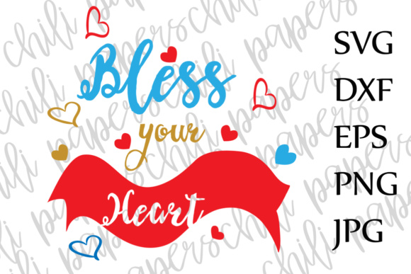 Bless Your Heart Svg Love Svg Heart Svg Family Svg Circut Svg File Cutting Files Graphic By Chilipapers Creative Fabrica