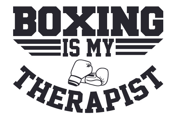 Download Free Boxing Is My Therapist Svg Cut File By Creative Fabrica Crafts Creative Fabrica for Cricut Explore, Silhouette and other cutting machines.