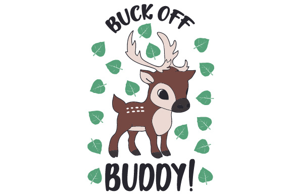 Download Free Buck Off Buddy Svg Cut File By Creative Fabrica Crafts for Cricut Explore, Silhouette and other cutting machines.