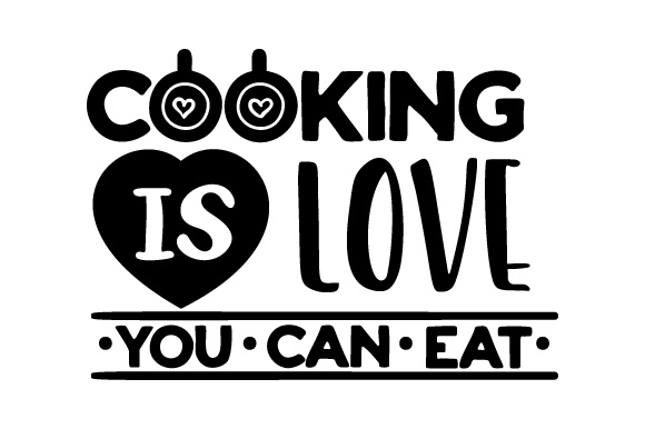 Download Free Cooking Is Love You Can Eat Svg Cut File By Creative Fabrica for Cricut Explore, Silhouette and other cutting machines.