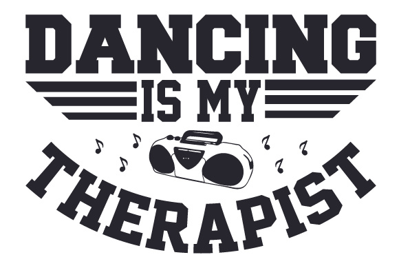 Dancing is My Therapist Sports Craft Cut File By Creative Fabrica Crafts