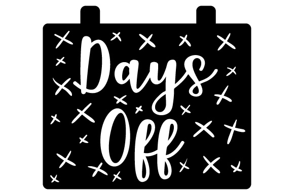 Download Free Days Off Svg Cut File By Creative Fabrica Crafts Creative Fabrica for Cricut Explore, Silhouette and other cutting machines.