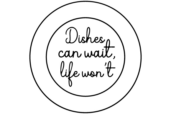 Download Free Dishes Can Wait Life Won T Svg Cut File By Creative Fabrica for Cricut Explore, Silhouette and other cutting machines.