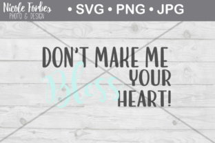 Download Free Don T Make Me Bless Your Heart Svg Cut File Graphic By Nicole for Cricut Explore, Silhouette and other cutting machines.