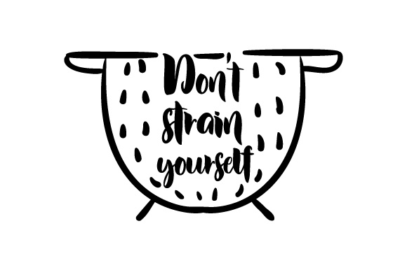 Download Free Don T Strain Yourself Svg Cut File By Creative Fabrica Crafts for Cricut Explore, Silhouette and other cutting machines.