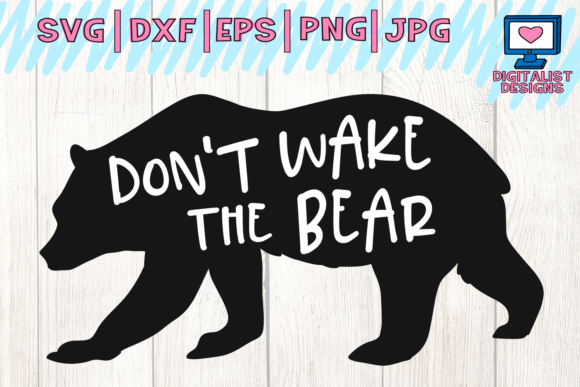 Download Free Dont Wake The Bear Svg Cricut Svg Silhouette Iron On Dxf for Cricut Explore, Silhouette and other cutting machines.