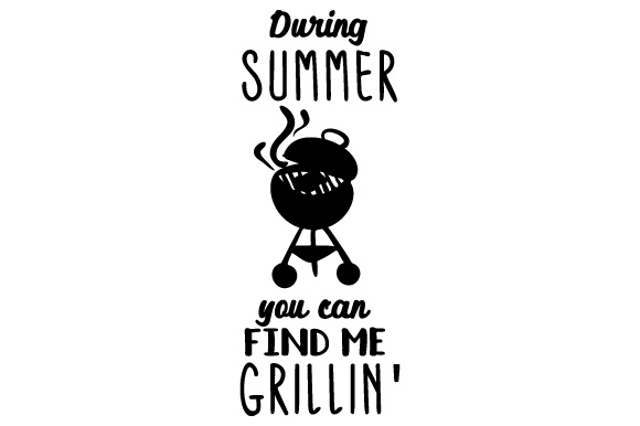 During Summer You Can Find Me Grillin' Craft Design By Creative Fabrica Crafts Image 1
