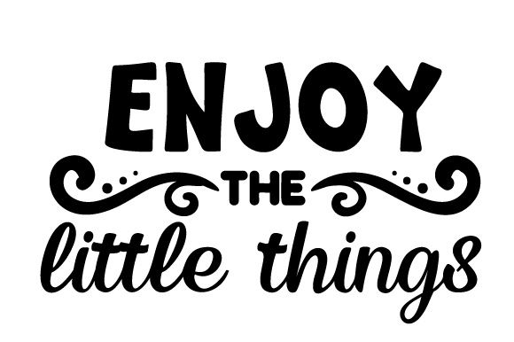 Download Free Enjoy The Little Things Svg Plotterdatei Von Creative Fabrica for Cricut Explore, Silhouette and other cutting machines.