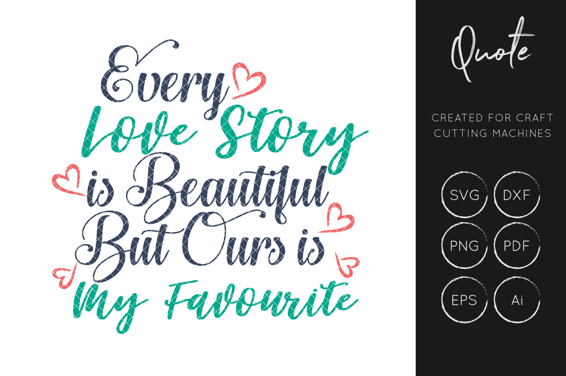 Download Free Every Love Story Is Beautiful Svg Cut File Graphic By Illuztrate for Cricut Explore, Silhouette and other cutting machines.